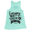 Everyone Was Thinking It I Just Said it/Women's Flowy Racerback Tank