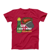 Sir I Don't Want Any Problems/Unisex Jersey Short Sleeve Tee Kitchen Chef Meal Funny Creative Design