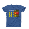You Had Me At Beer/Unisex Tee