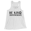 Be Kind Even On Your Bad Days/Women's Flowy Racerback Tank