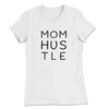 Mom Hustle/Women's Tee
