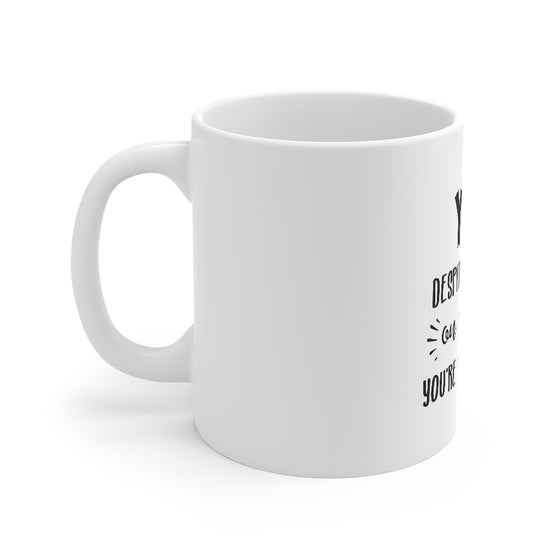 You're Still Talking/Mug 11oz