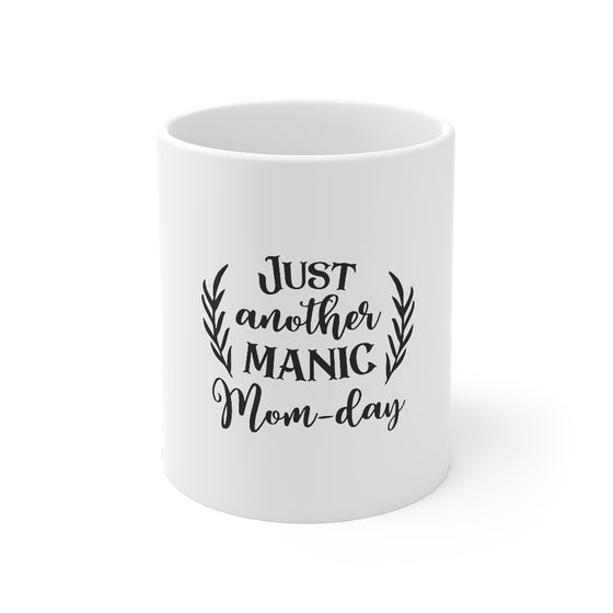 Just Another Manic Mom-Day/Mug 11oz