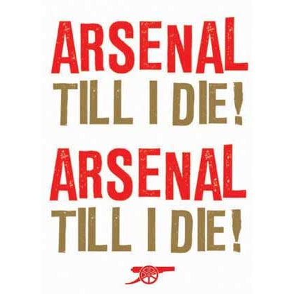 Arsenal Till I Die Greeting Card