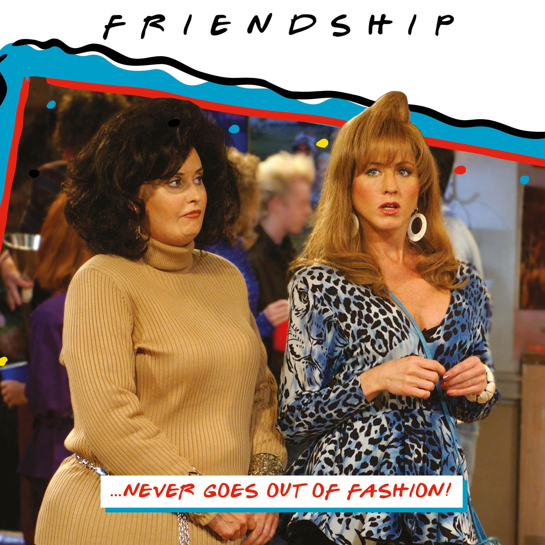 Friends 'Friendshp never goes out of fashion' Square Birthday Card