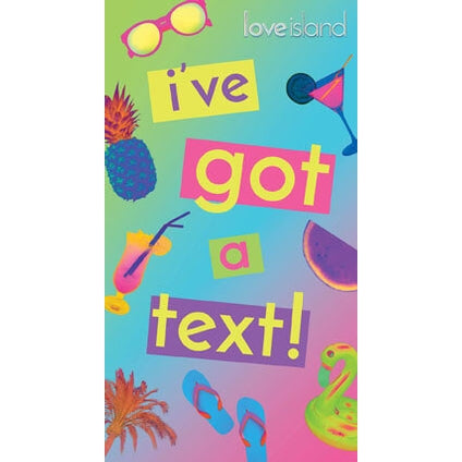 Love Island I've Got A Text! Birthday Card