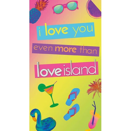 Love You Even More Than Love Island Blank Greeting Card