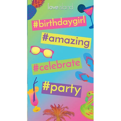 Love Island Hashtag Birthday Girl Card