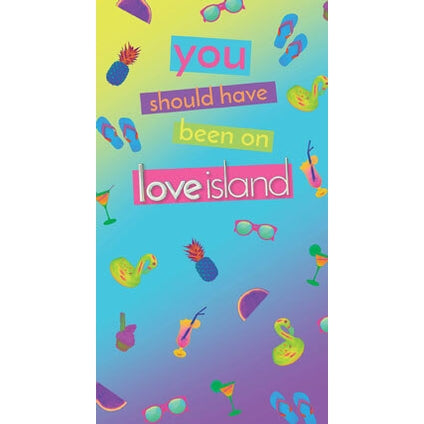 You Should Have Been On Love Island Blank Greeting Card