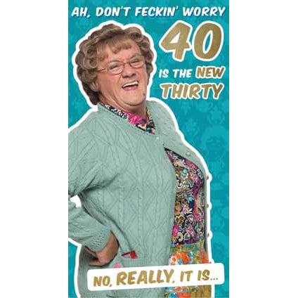Mrs Brown's Boys Happy 40th Birthday Card