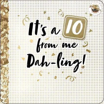Strictly Come Dancing IT'S A 10 FROM ME DAH-LING CARD