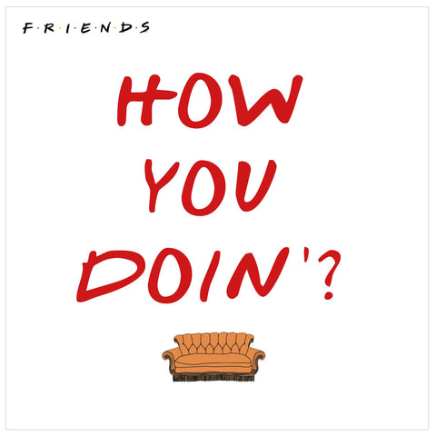 Friends How You Doin'? Blank Greetings Card