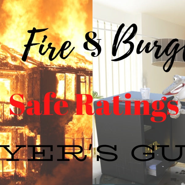 Burglary & Fire Safe Ratings: Buyer's Guide