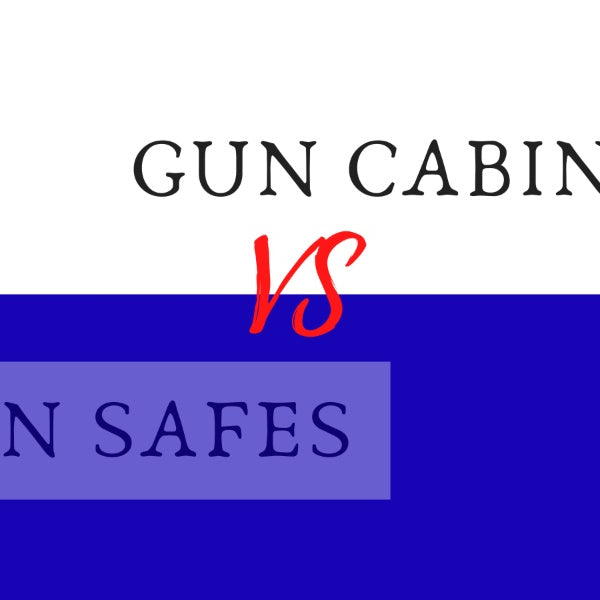 Gun Cabinets vs Gun Safes