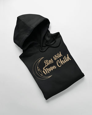 Stay Wild Moon Child Hoodie - Our Chakras