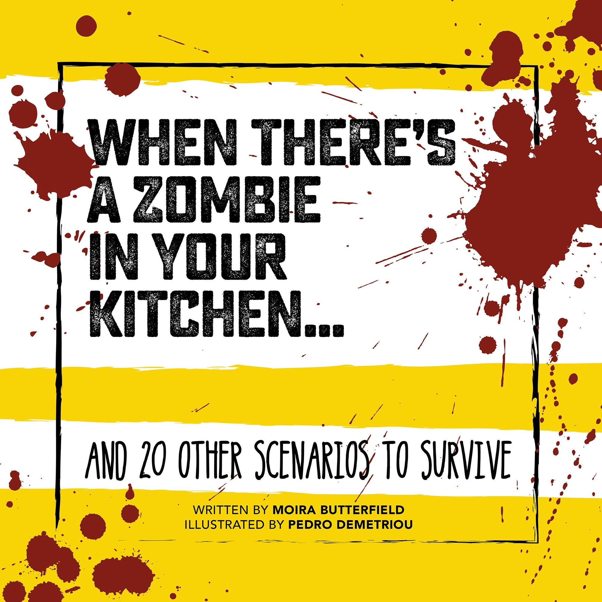 When There's a Zombie in Your Kitchen: And 20 Other Scenarios to Survive - Half Moon Bay US