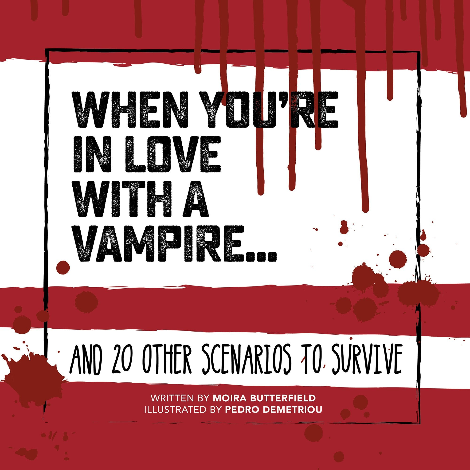 When You're in Love with a Vampire: And 20 Other Scenarios to Survive - Half Moon Bay US