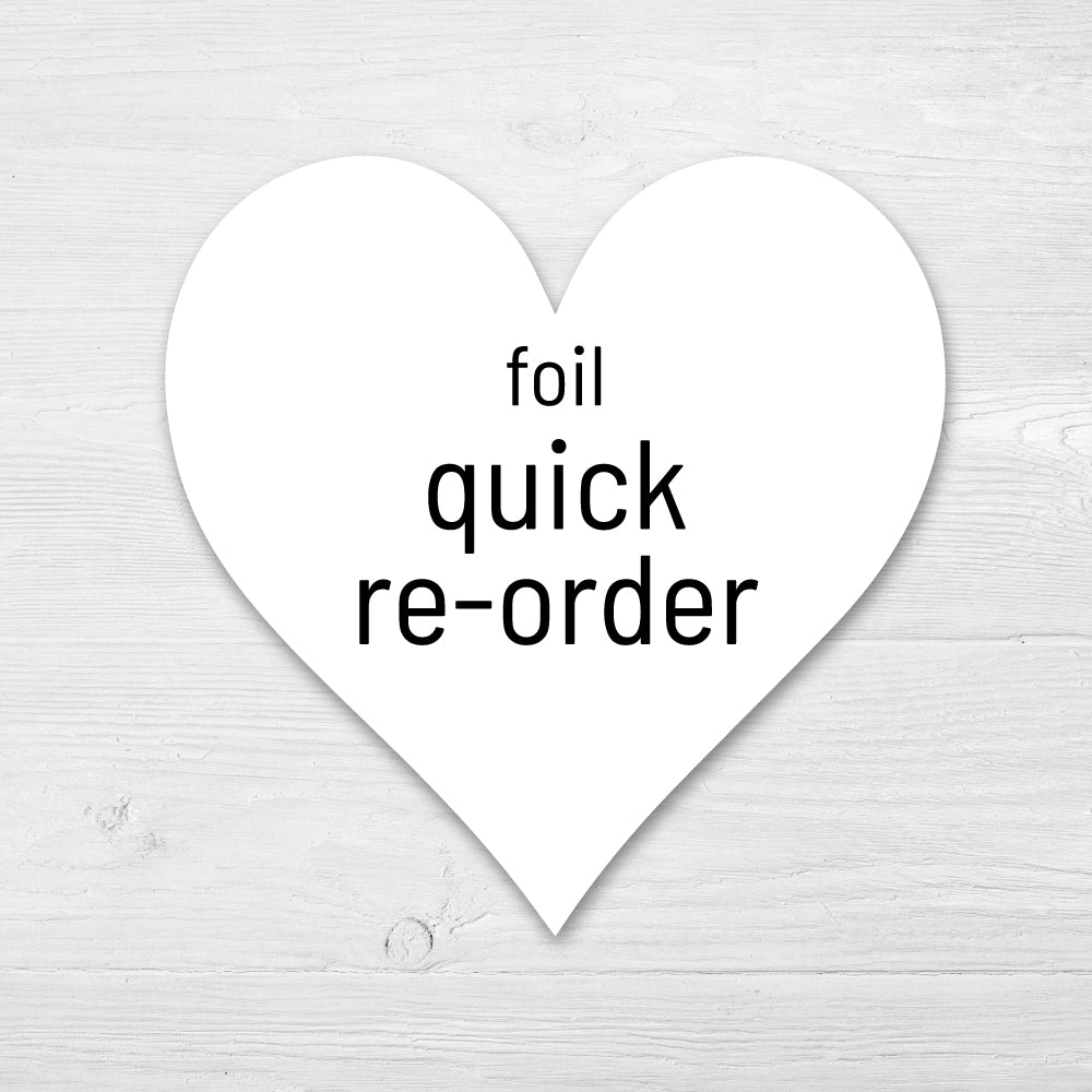 Foil Custom Heart REORDER
