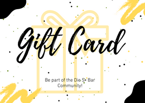Die S• Bar Loyalty Gift Card