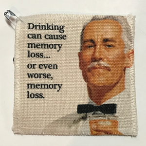 Drinking Can Cause Memory Loss... Or Even Worse, Memory Loss Linen Patch