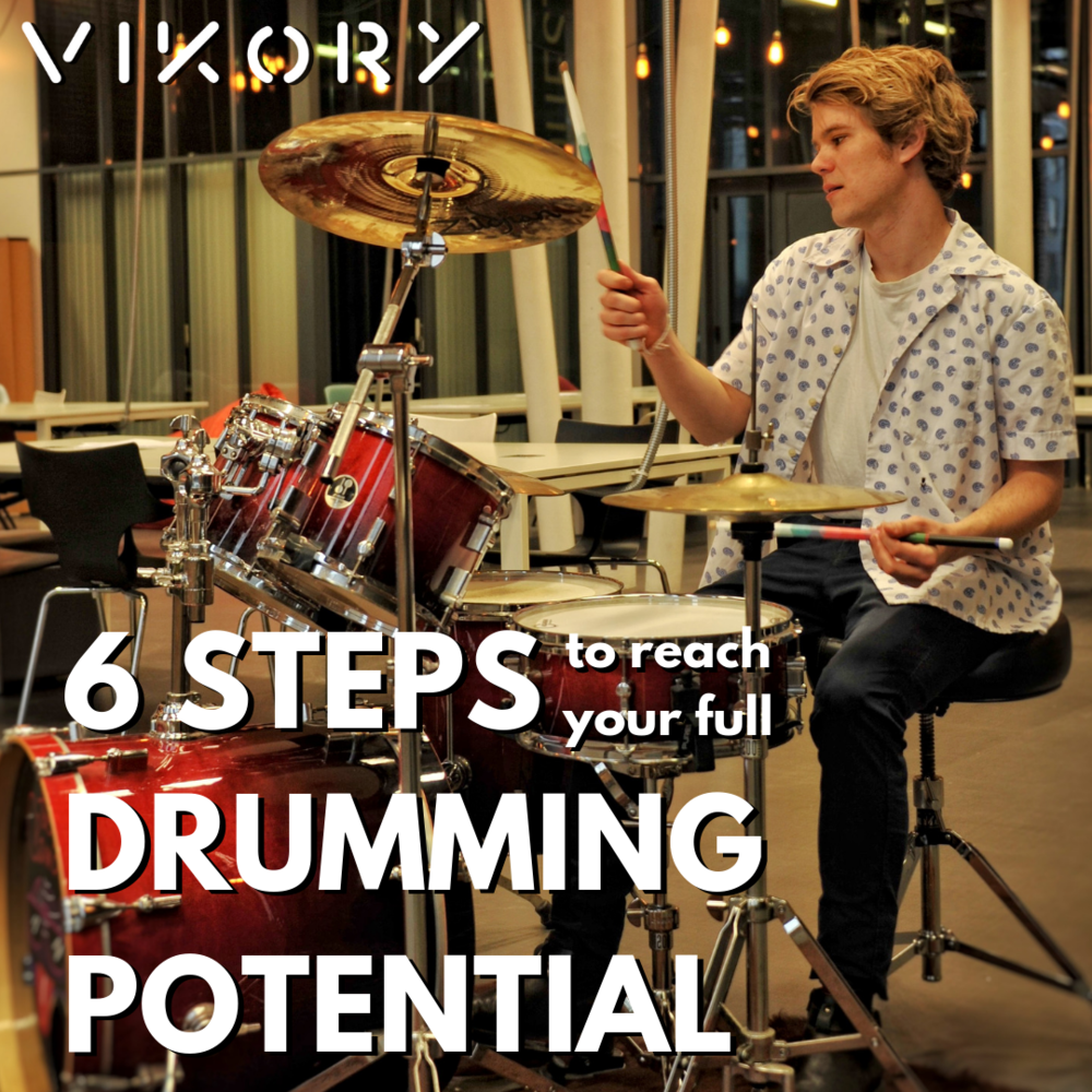 Six Steps to Reach Your Full Drumming Potential