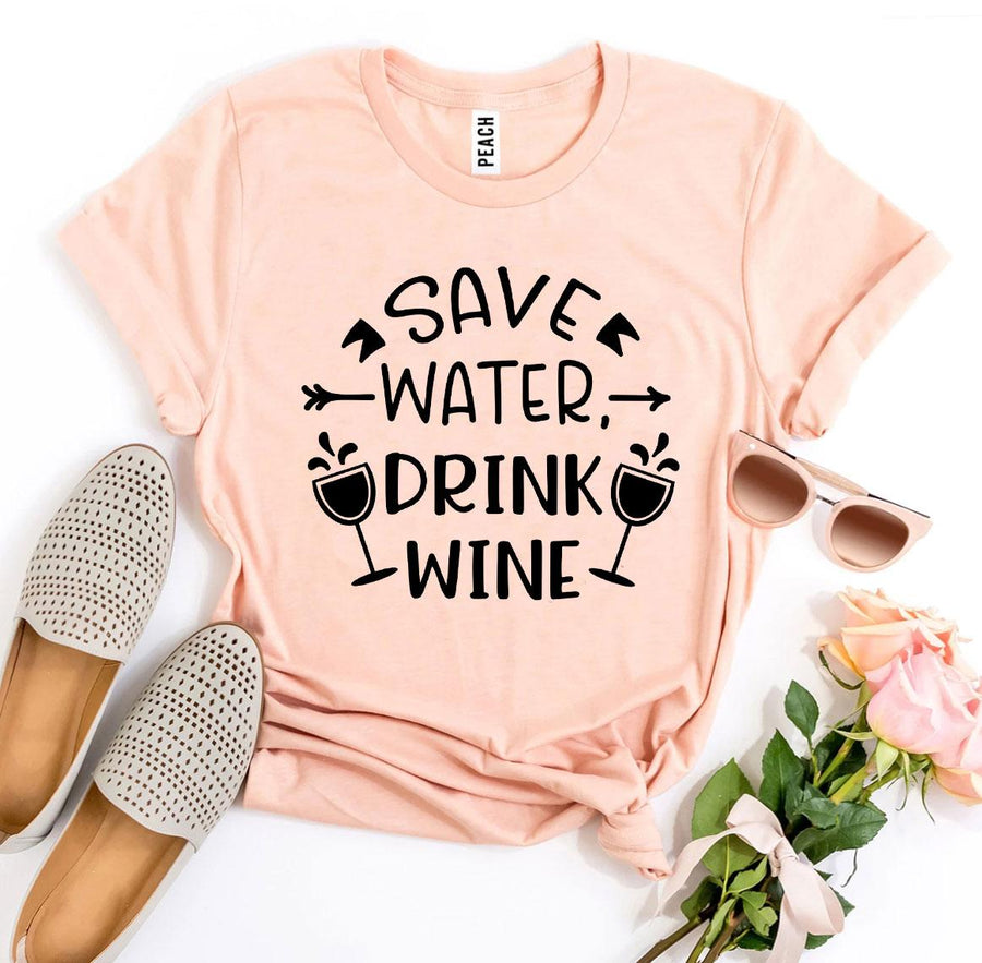 Save Water Drink Wine Women's T-Shirt - Bucket Social