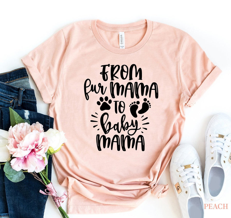 From Fur Mama To Baby Mama Womens T-shirt - Bucket Social