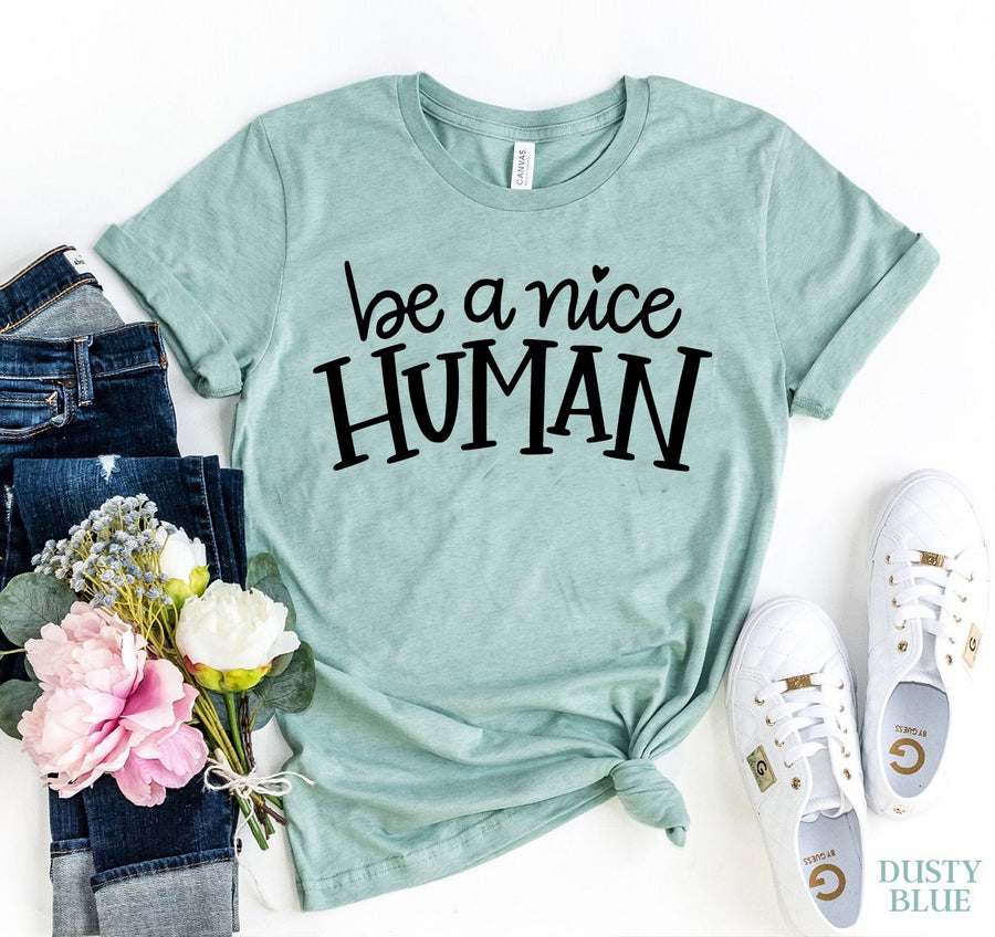 Be A Nice Human Women's T-Shirt - Bucket Social