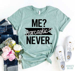 Me Sarcastic Never Women's T-Shirt - Bucket Social