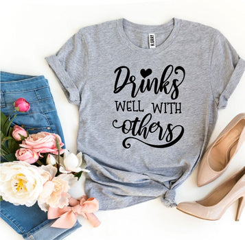 Drinks Well With Others Womens T-Shirt - Bucket Social