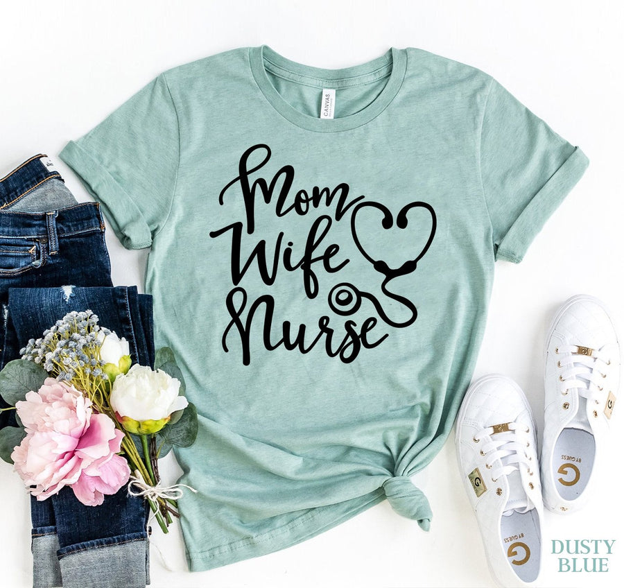 Mom Wife Nurse T-shirt - Bucket Social