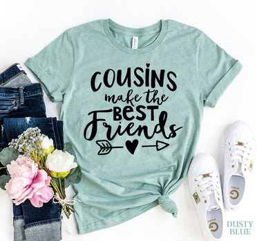 Cousins Make The Best Friends T-shirt - Bucket Social