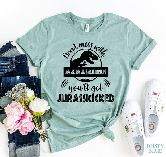 Don't Mess With Mamasauras T-Shirt - Bucket Social