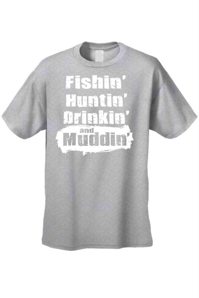 Men's T Shirt Fishin' Huntin' Drinkin' and Muddin' Short Sleeve - Bucket Social