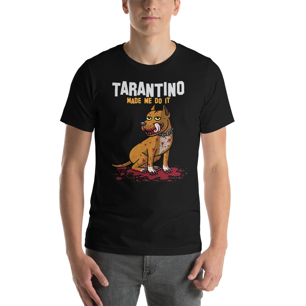 """Tarantino Made Me Do It"" Unisex T-Shirt"