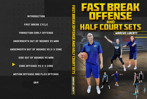 Fast Break Offense and Half Court Sets by Marcus Liberty