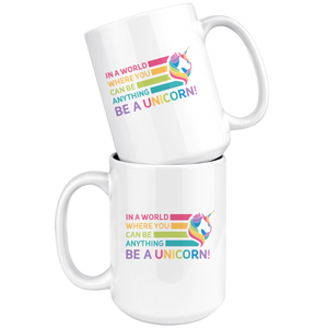 Be a Unicorn White 15oz Mug