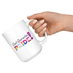 Can't Quarantine Pride White 15oz Mug