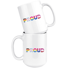 Load image into Gallery viewer, Proud 15 oz Mug