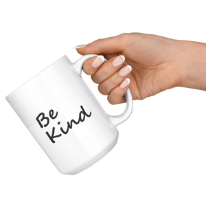 Be Kind White 15 oz Mug