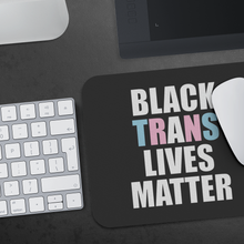 Load image into Gallery viewer, Black Trans Lives Matter Mousepad