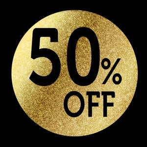 50% OFF EVERYTHING - LIMITED PERIOD