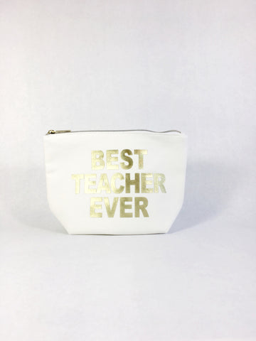 Best Teacher Ever Cosmetic Bag | Gold Foil