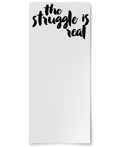 The Struggle is Real Notepad