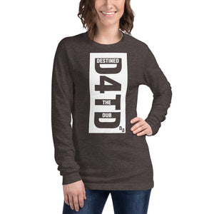 Destined 4 the Dub Unisex Long Sleeve Tee (WF)