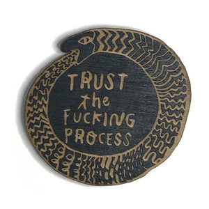 Laser-engraved 'Trust the Fucking Process' Magnet