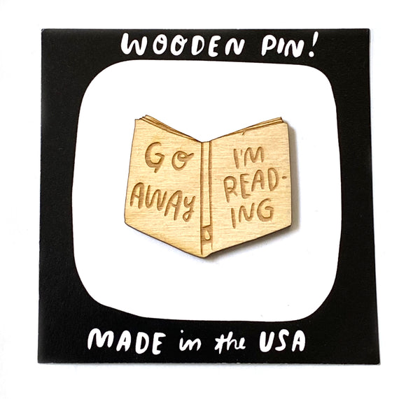 Laser-engraved 'Go Away I'm Reading' Pin