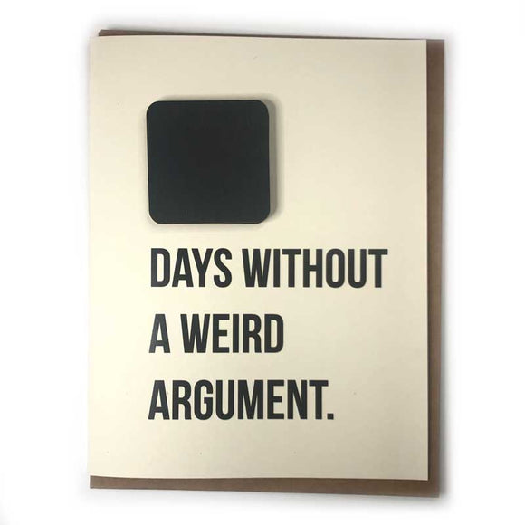 Days Without a Weird Argument Card with Chalkboard Magnet
