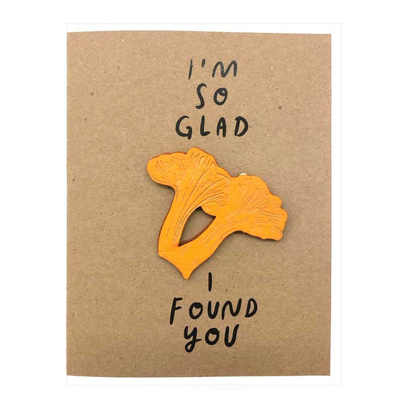 Laser-engraved 'I'm So Glad I Found You - Chanterelle' Magnet with Card