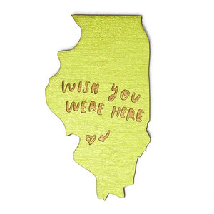 Photograph of Laser-engraved 'Wish You Were Here' Illinois Magnet